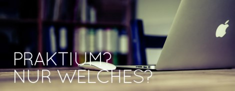 Pflichtpraktikum im Jurastudium - welches Pratikum ist zu absolvieren?